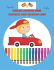 VEHICLES COLORING BOOK /VEHÍCULOS PARA COLOREAR LIBRO, spanish/ inglés: Color And Learn Vehicles Coloring Book For Kids / Colorear y Aprender Vehículo Cover Image