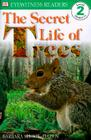 DK Readers L2: The Secret Life of Trees (DK Readers Level 2) Cover Image