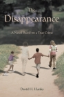 The Disappearance: A Novel Based on a True Crime Cover Image