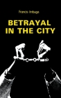 Betrayal in the City Cover Image