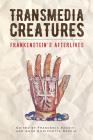 Transmedia Creatures: Frankenstein's Afterlives Cover Image