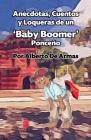 Anécdotas, Cuentos y Loqueras de un Baby Boomers Ponceño: Por Alberto De Armas Vazquez Cover Image