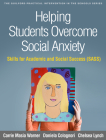 Helping Students Overcome Social Anxiety: Skills for Academic and Social Success (SASS) (The Guilford Practical Intervention in the Schools Series                   ) Cover Image