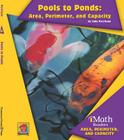 Pools to Ponds: Area, Perimeter, and Capacity (iMath Readers: Level B) Cover Image