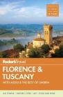 Fodor's Florence & Tuscany: With Assisi and the Best of Umbria (Fodor's Florence & Tuscany (W/Assisi & the Best of Umbria)) Cover Image