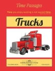 Trucks Coloring Book for Adults: Unique New Series of Design Originals Coloring Books for Adults, Teens, Seniors (Time Passages #3) Cover Image