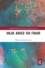 Value Added Tax Fraud (Routledge Research in Finance and Banking Law) Cover Image