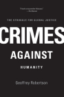 Crimes Against Humanity: The Struggle for Global Justice Cover Image
