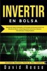 Invertir en Bolsa: Aprenda las mejores Estrategias y la Psicología correcta para Invertir en el Mercado de Valores. Incluye Negociación d Cover Image