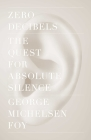 Zero Decibels: The Quest for Absolute Silence Cover Image