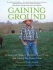 Gaining Ground: A Story of Farmers' Markets, Local Food, and Saving the Family Farm Cover Image