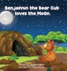 Benjamin the Bear Cub Loves the Moon Cover Image