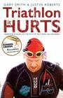 Triathlon - It Hurts: Inspiring Stories on the Path to Becoming an Ironman Cover Image