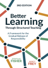 Better Learning Through Structured Teaching: A Framework for the Gradual Release of Responsibility Cover Image
