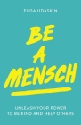 Be a Mensch: Unleash Your Power to Be Kind and Help Others Cover Image