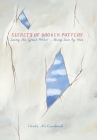 Secrets of Broken Pottery: Seeing the Great Potter - Being Seen by Him Cover Image