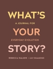What's Your Story?: A Journal for Everyday Evolution Cover Image