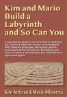 Kim and Mario Build a Labyrinth and So Can You Cover Image