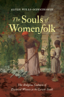 The Souls of Womenfolk: The Religious Cultures of Enslaved Women in the Lower South Cover Image