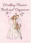 Wedding Planner Book And Organizer: Wedding Planner & Organizer: Budget, Timeline, Checklists, Guest List and To Do Lists To Plan Your Fantasy Wedding Cover Image
