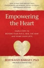 Empowering the Heart: Simple Steps to Restore Your Peace, Heal the Hurt and Share Your Gifts Cover Image