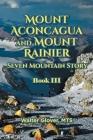 Mount Aconcagua and Mount Rainier Seven Mountain Story: Book III Cover Image