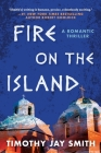 Fire on the Island: A Romantic Thriller Cover Image