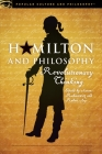 Hamilton and Philosophy: Revolutionary Thinking (Popular Culture and Philosophy #110) Cover Image