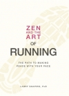 Zen and the Art of Running: The Path to Making Peace with Your Pace Cover Image