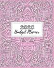 Budget Planner 2020: Pretty Mandala Budget Workbook 2020: Daily Weekly & Monthly Calendar Expense Tracker Organizer For Budget Planner And Cover Image