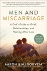 Men and Miscarriage: A Dad's Guide to Grief, Relationships, and Healing After Loss Cover Image