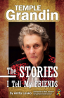 Temple Grandin: The Stories I Tell My Friends Cover Image
