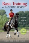 Basic Training of the Young Horse: Dressage, Jumping, Cross-Country Cover Image
