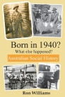 Born in 1940? What else happened? 4th Edition (Born in 19xx? What Else Happened? #2) Cover Image