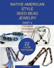 Native American Style Seed Bead Jewelry. Part II. Chokers, hatbands, necklaces: 22 loom patterns Cover Image