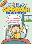 Color & Learn Easy German Phrases for Kids (Dover Little Activity Books) Cover Image