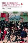 The Red Rose and the White: The Wars of the Roses, 1453-1487 Cover Image