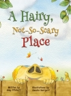 A Hairy, Not-So-Scary Place Cover Image