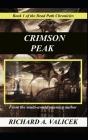 Crimson Peak: Book 1 of the Dead Path Chronicles Cover Image