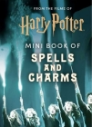 From the Films of Harry Potter: Mini Book of Spells and Charms  Cover Image