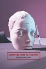 Beginners Guide to Sculpting: Step-by-Step Guide: Beginners Sculpture Basic Cover Image