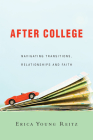 After College: Navigating Transitions, Relationships and Faith Cover Image