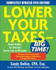 Lower Your Taxes - Big Time! 2015 Edition: Wealth Building, Tax Reduction Secrets from an IRS Insider Cover Image
