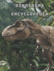 My Encyclopedia of Awesome Dinasours: Dinasours Discover Prehistoric Creatures Dinosaur Fact Books For Kids For Teens For Adults.Dinosaur Encyclopedia Cover Image