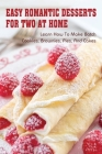 Easy Romantic Desserts For Two At Home: Learn How To Make Batch Cookies, Brownies, Pies, And Cakes: Small Batch Sugar Cookies Cover Image