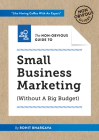 The Non-Obvious Guide to Small Business Marketing (Without a Big Budget) (Non-Obvious Guides #1) Cover Image