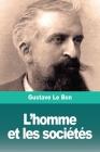 L'homme et les sociétés: Tome I: L'homme. Développement physique et intellectuel Cover Image