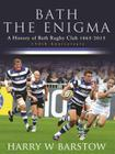 Bath The Enigma - The History of Bath Rugby Club Cover Image