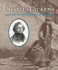 Charles Dickens and the Street Children of London Cover Image