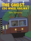 The Ghost of the Cog-Wheel Railway Cover Image